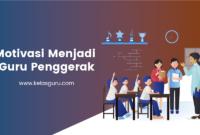 Motivasi Menjadi Guru Penggerak Tahun 2020