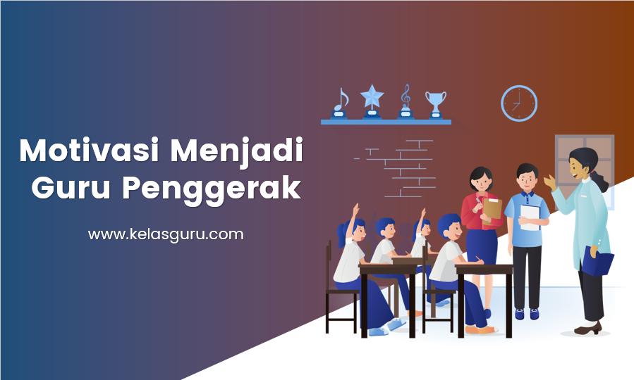 Motivasi Menjadi Guru Penggerak